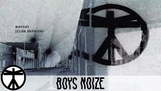 Boys Noize - Mayday (Club Version) (Official Audio)