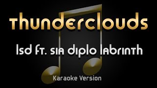 LSD - Thunderclouds ft. Sia Diplo Labrinth (Karaoke) ♪