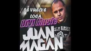 Juan Magán - Ella se vuelve loca (YouTube: djDiVi73) (Twitter: @djdivi13) (Tuenti: Divi Music)