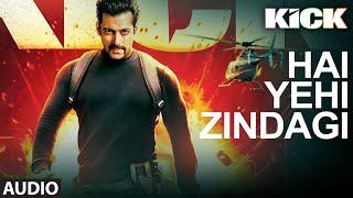Kick: Hai Yehi Zindagi   Mohd. Irfan   Meet Bros Anjjan   Salman Khan