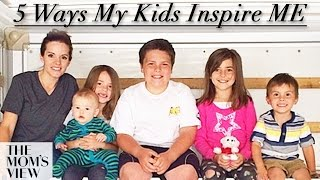 5 Ways My Kids Inspire Me by Colette!