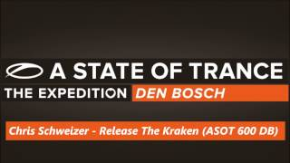 Chris Schweizer - Release The Kraken (ASOT 600 DB)