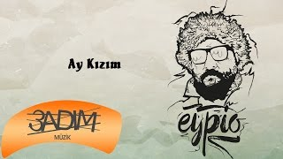 Eypio - #Ay Kızım (Official Audio)