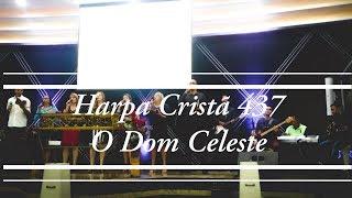 Harpa Cristã Nº 437 - O Dom Celeste