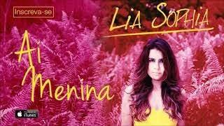 Lia Sophia -  Ai Menina (Áudio Oficial + Letra)