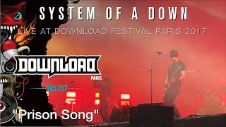 "System of a Down ""Prison Song"" Live @ Download Festival Paris 2017"