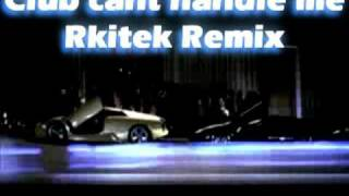 Flo Rida - Club can't Handle me (Rkitek Remix)