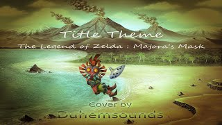 Title Theme - The Legend of Zelda : Majora's Mask (Duhemsounds : VGM Cover)