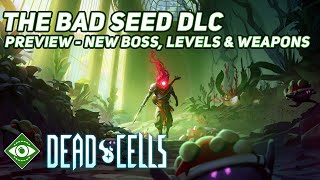 Dead Cells | Bad Seed DLC - Preview (New Boss, Levels & Weapons)