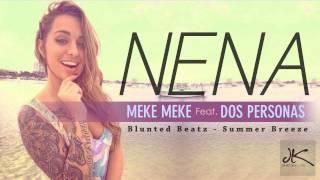 Meke Meke Feat. Dos Personas - Nena (Summer Breeze)