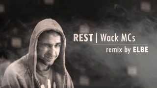 Rest - Wack MCs Remix (Prod. Elbe)