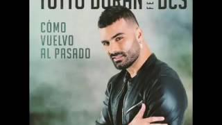 Tutto Durán (Feat. DCS) Cómo vuelvo al pasado.