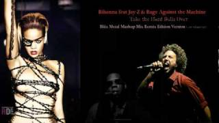 Rihanna ft  Jay Z and Rage Against the Machine