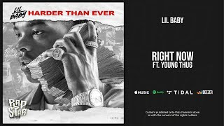 Lil Baby - Right Now Ft. Young Thug (Harder Than Ever)