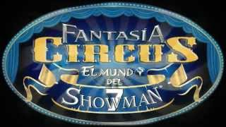 EL MUNDO DE SHOWMAN 7 - FANTASIA CIRCUS -