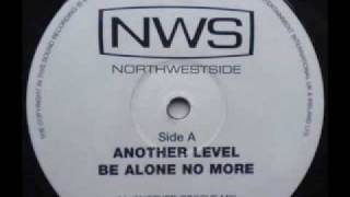 SPEED GARAGE - ANOTHER LEVEL - BE ALONE NO MORE - (Another Groove Mix)