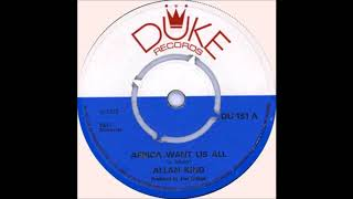 Allan King - Africa Want Us All