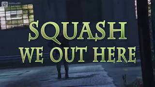 Squash - we out here [Official GTA Music Video HD] 2018