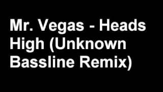 Mr Vegas Heads High Unknown Remix
