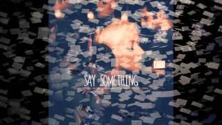Say Something Christina Aguilera Lyrics
