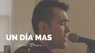 Julian Brann ♬ Un día mas (Versión Acústica)