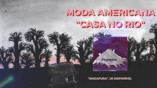 Moda Americana - Casa no Rio (Audio)