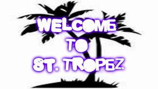Welcome to St. Tropez - New Version (Instrumental + Hook)