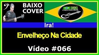 Ira! - Envelheço Na Cidade (no BAIXO com Tablatura) bass cover tab