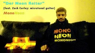 "MonoNeon | ""Der Neon Reiter"" (feat. Zach Curley: microtonal guitar)"