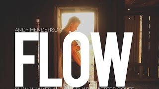 """Andy Henderson -- """"Flow"""" (Shawn James and the Shapeshifters cover)"""