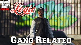 Logic - Gang Related - GTA 5