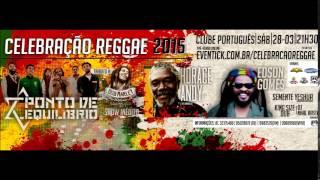 Festival Celebração reggae 2015-Ponto de Equilíbrio+Edson gomes+Horace andy