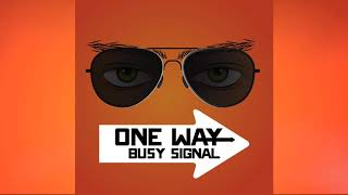 Busy Signal - One Way [Audio]