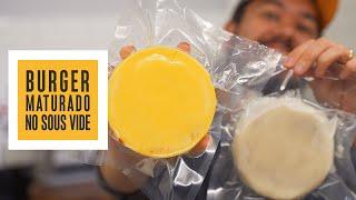 Burger Maturado com Manteiga e com Gordura de BACON no Sous Vide | Só Vide #274