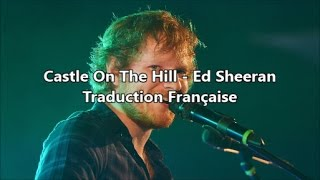 Ed Sheeran - Castle On The Hill Paroles En Français