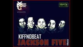 Kiff No Beat - Life is Bitch (Jackson Five Mixtape)
