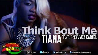Tiana ft Vybz Kartel - Think Bout Me [Official Music Video] ▶Dancehall 2016