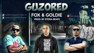 FOX & GOLDIE - Guzored (Prod. By Stoka Beats)