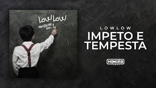 LOWLOW - 04 - IMPETO E TEMPESTA ( LYRIC VIDEO )