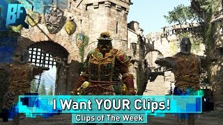 For Honor: Clips of the Week! | I want YOUR clips!