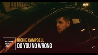 Richie Campbell - Do You No Wrong