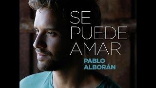 """Pablo Alborán """"Se puede amar"""" (con letra)"""