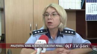 POLITISTUL NINEL SCRIECIU CERCETAT PENAL 0509