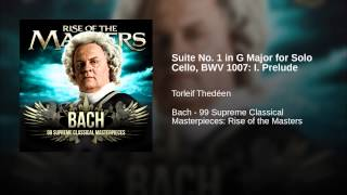 Suite No. 1 in G Major for Solo Cello, BWV 1007: I. Prelude