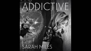 Addictive, Original by Sarah Miles