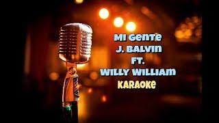 Mi Gente - J. Balvin Ft. Willy William (Karaoke)