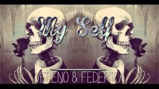Veleno Feat Federica - My Self