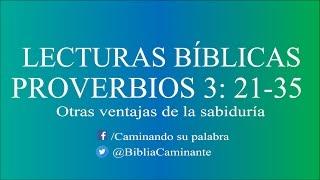 Lecturas Bíblicas | Proverbios 3: Versículos 21 al 35 | Audio biblia