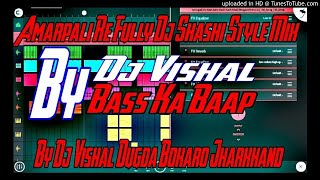 Amarpali Re Full To Dj Shashi Mix By Dj Vishal Dugda Bokaro