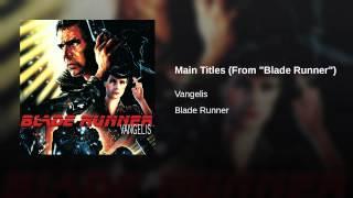 "Main Titles (From ""Blade Runner"")"